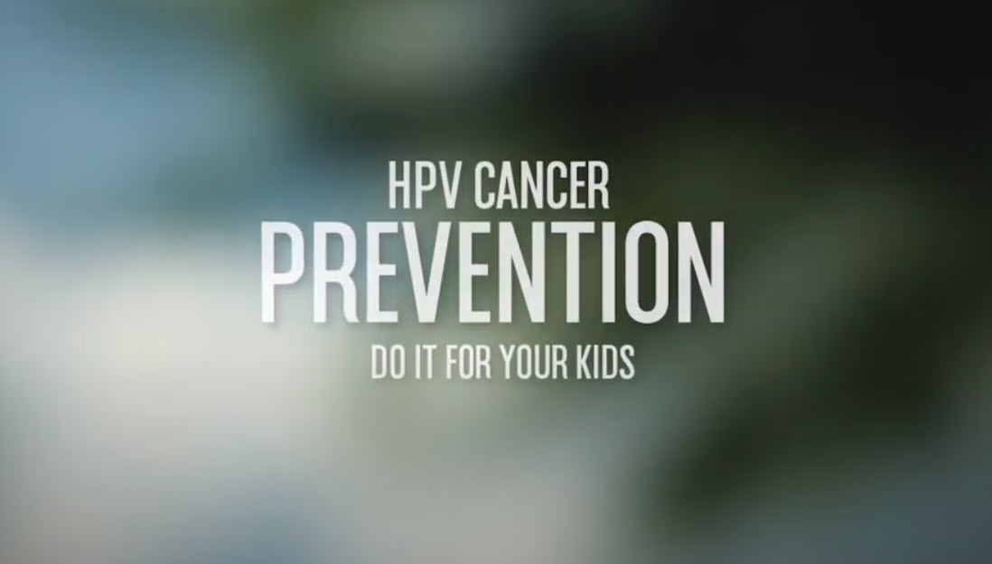 Video HPV Cancer Prevention Do It For Your Kids